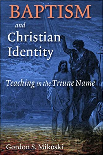 Baptism and Christian Identity: Teaching in the Triune Name