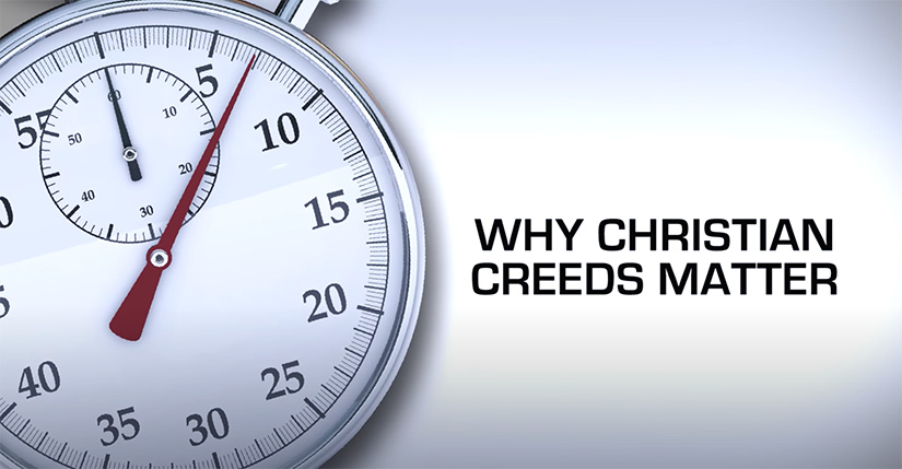 Why Christian Creeds Matter